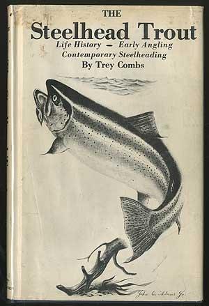 Steelhead Trout Life History Early Angling Contemporary Steelheading -