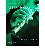 [(After Hours: (flute and Piano) )] [Author: Pam Wedgwood] [Mar-2005]