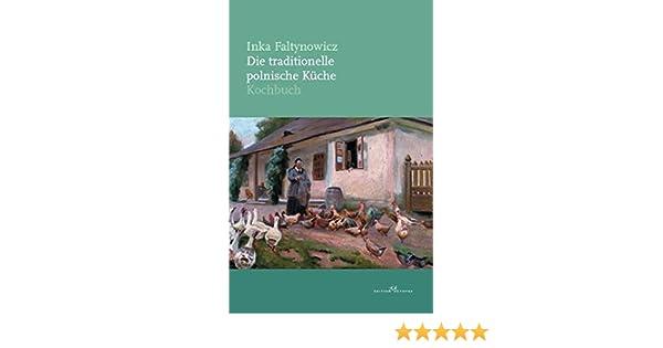 Die traditionelle polnische Küche: Kochbuch: Amazon.de: Inka ...