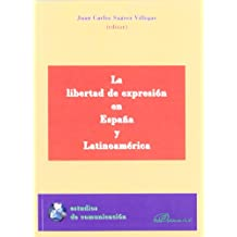 La libertad de expresión en España y Latinoamérica (Colección Estudios de Comunicación)