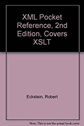 XML Pocket Reference, 2nd Edition, Covers XSLT