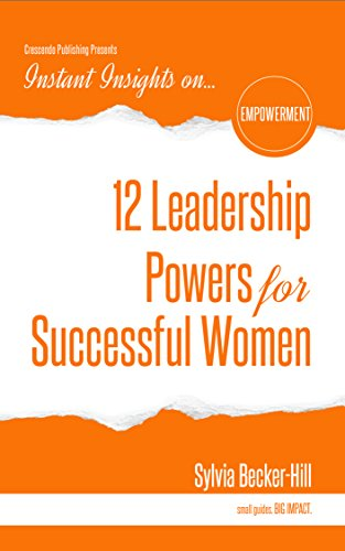 12-leadership-powers-for-successful-women-instant-insights-english-edition