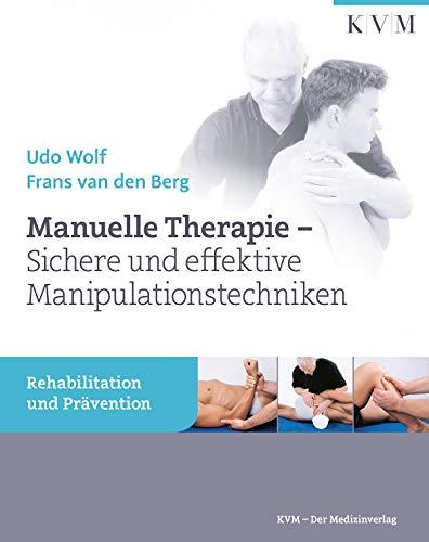 Manuelle Therapie: Sichere und effektive Manipulationstechniken