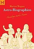 Astro-Biographien: Horoskope starker Frauen - Marion Wagner