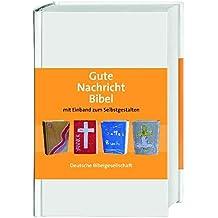 Gute Nachricht Bibel zum Selbstgestalten: Ohne Spätschriften des Alten Testaments; Sonderausgabe mit Einband zum Selbstgestalten