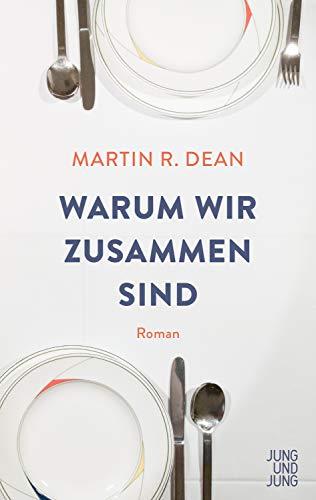 Buchseite und Rezensionen zu 'Warum wir zusammen sind: Roman' von Martin R. Dean