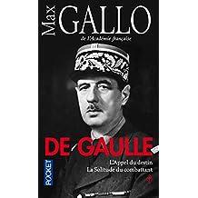 De Gaulle : L'appel du destin, suivi de La solitude du combattant