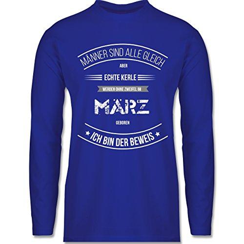 Shirtracer Geburtstag - Echte Kerle Werden IM März Geboren - Herren Langarmshirt Royalblau