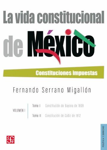 La vida constitucional de México, Vol. I. Tomos I y II