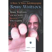 Bobby Whitlock: A Rock 'n' Roll Autobiography