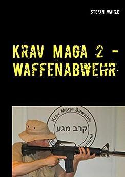 Krav Maga 2 - Waffenabwehr: Israelische Selbstverteidigung