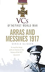 VCs of the First World War: Arras and Messines 1917
