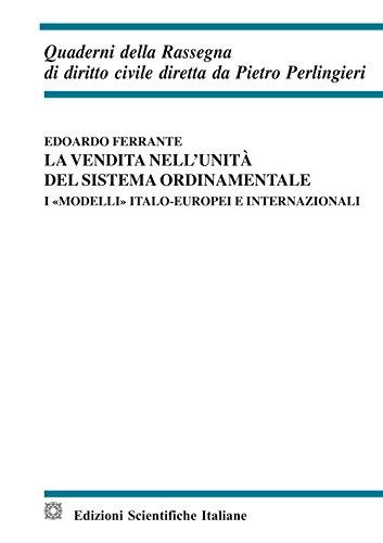 La vendita nell'unità del sistema ordinamentale. I «modelli» italo-europei e internazionali di Edoardo Ferrante