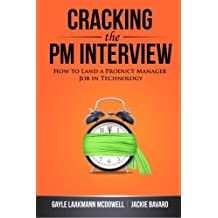 Cracking the PM Interview: How to Land a Product Manager Job in Technology by Gayle Laakmann McDowell (2013-12-02)