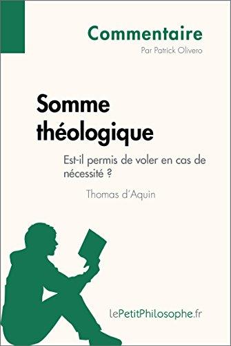 Somme théologique de Thomas d'Aquin - Est-il permis de voler en cas de nécessité ? (Commentaire): Comprendre la philosophie avec lePetitPhilosophe.fr (Commentaire philosophique)