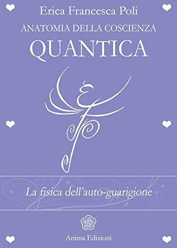 Anatomia della coscienza quantica. La fisica dell'auto-guarigione