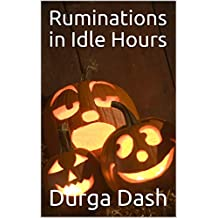 Ruminations in Idle Hours