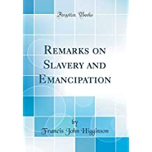 Remarks on Slavery and Emancipation (Classic Reprint)