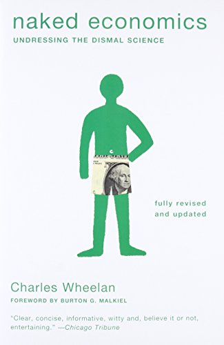 Naked Economics - Undressing the Dismal Science 2e