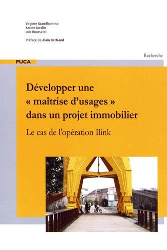 Développerune maîtrise d'usages dans un projet immobilier : Le cas de l'opération Ilink