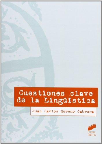 Cuestiones clave de la lingüística por Juan Carlos Moreno Cabrera