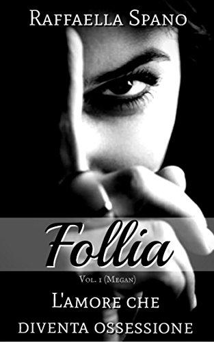 scaricare ebook gratis Follia: L'amore che diventa ossessione (Megan) PDF Epub