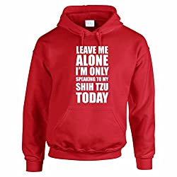 LEAVE ME ALONE I'M ONLY SPEAKING TO MY SHIH TZU TODAY - Dog / Novelty / Funny Gift Idea Men's Hoody / Hoodies