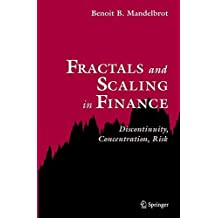 Fractals and Scaling in Finance: Discontinuity, Concentration, Risk. Selecta Volume E by Benoit B. Mandelbrot (1997-09-18)