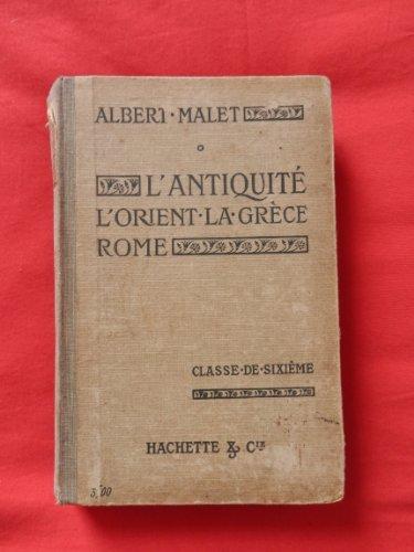 Cours complet d'histoire. l'antiquité. orient - grèce - rome. classe de 6e a et b. par Malet Albert - Maquet Charles