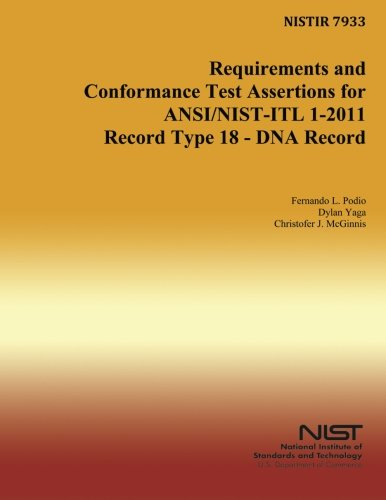 NISTIR 7933: Requirements and Conformance Test Assertions for ANSI/NIST-ITL 1-2011 Record Type 18-DNA Record