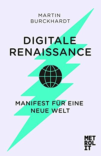 Digitale Renaissance: Manifest für eine neue Welt