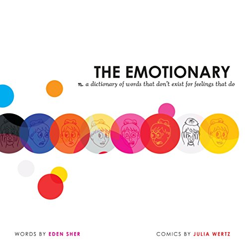 The Emotionary: A Dictionary of Words That Don't Exist for Feelings That Do por Eden Sher