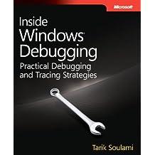 Inside Windows Debugging (Developer Reference) by Tarik Soulami (2012-05-25)