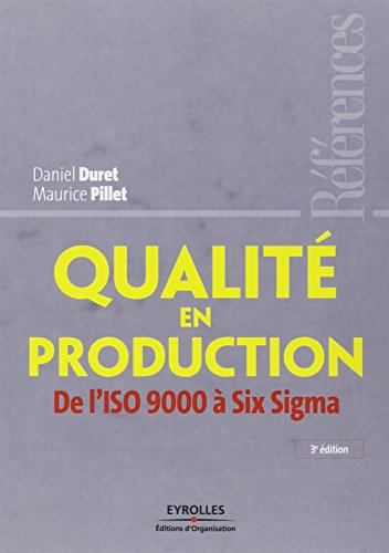 Qualité en production: De l'ISO 9000 à Six Sigma