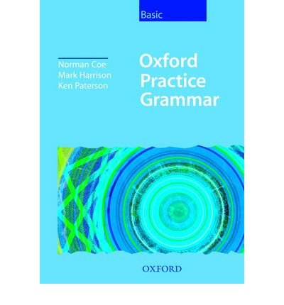 [(Oxford Practice Grammar Basic: Without Key: Without Key Basic level)] [Author: Norman Coe] published on (March, 2006)