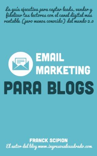 Email Marketing, el eslabón perdido entre tu blog y tus lectores (Guías ejecutivas
