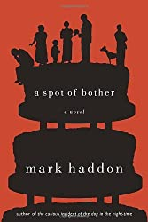 A Spot of Bother by Mark Haddon (2006-09-05)
