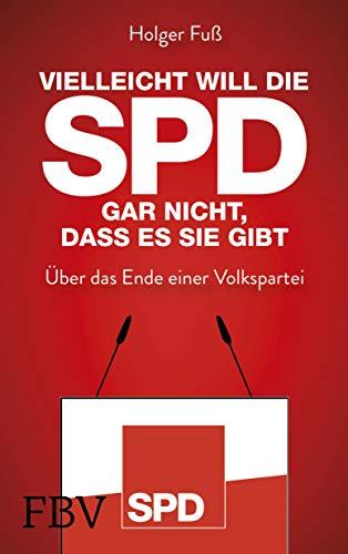 Vielleicht will die SPD gar nicht, dass es sie gibt: Über das Ende einer Volkspartei