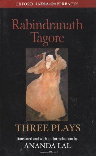 Rabindranath Tagore: Three Plays (Oxford India Collection)