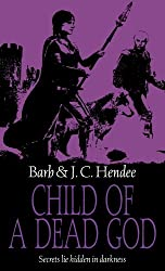 Child Of A Dead God (Noble Dead Saga:Series1 Book 6)