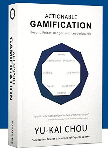 Actionable Gamification: Beyond Points, Badges, and Leaderboards (English Edition) por Yu-kai Chou