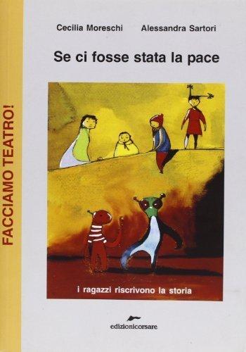 Se ci fosse stata la pace (Facciamo teatro!) di Moreschi, Cecilia (2008) Tapa dura