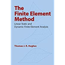 The Finite Element Method: Linear Static and Dynamic Finite Element Analysis (Dover Civil and Mechanical Engineering) by Thomas J. R. Hughes (2000-08-16)