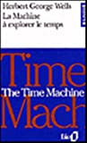 La machine a explorer le temps : The Time Machine (bilingual edition in French and English) (French Edition)