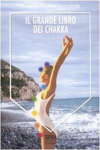 Il grande libro dei Chakra (I grandi economici Xenia)