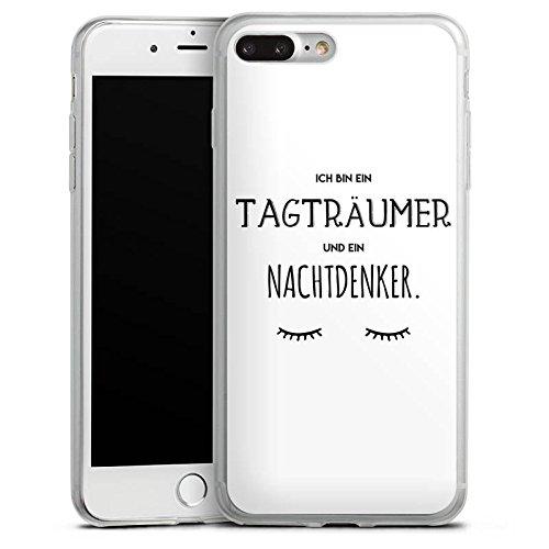 Apple iPhone 7 Plus Slim Case Silikon Hülle Schutzhülle Spruch Träumer Statement Silikon Slim Case transparent