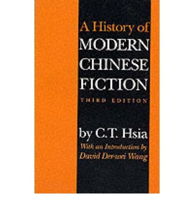 By C T Hsia ; Chih-Tsing Hsia ; David D Wang ( Author ) [ History of Modern Chinese Fiction By Nov-1999 Paperback