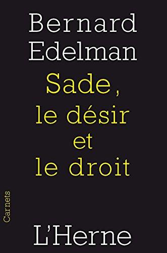Sade, le désir et le droit par Bernard Edelman