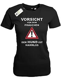 VORSICHT VOR DEM FRAUCHEN - DER HUND IST HARMLOS - WOMEN T-SHIRT