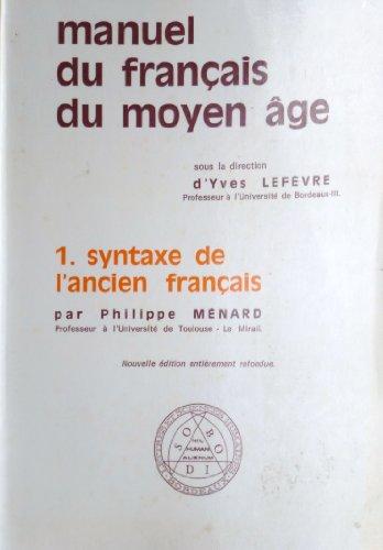 Syntaxe de l'ancien français (Manuel du français du Moyen âge)